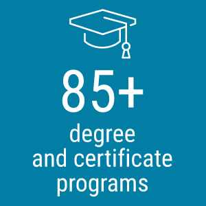 85+ degree and certificate programs